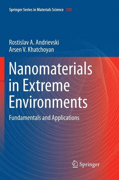 Nanomaterials in Extreme Environments: Fundamentals and Applications by Rostislav Andrievski