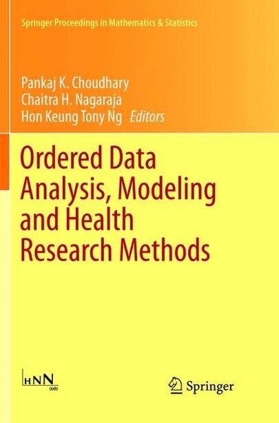 Ordered Data Analysis, Modeling And Health Research Methods: In Honor Of H. N. Nagaraja's 60th Birthday by Pankaj Choudhary