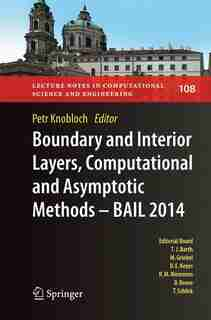 Boundary And Interior Layers, Computational And Asymptotic Methods - Bail 2014 by Petr Knobloch