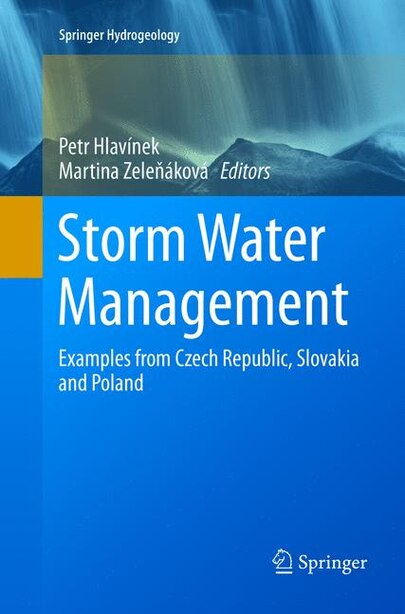 Storm Water Management: Examples From Czech Republic, Slovakia And Poland by Petr Hlavínek