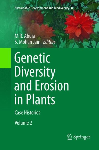 Genetic Diversity And Erosion In Plants: Case Histories by M.R. Ahuja