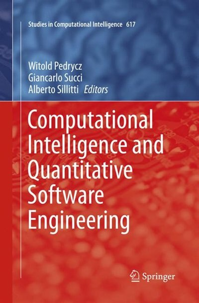 Computational Intelligence And Quantitative Software Engineering by Witold Pedrycz