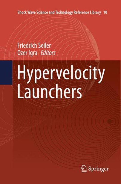 Hypervelocity Launchers by Friedrich Seiler