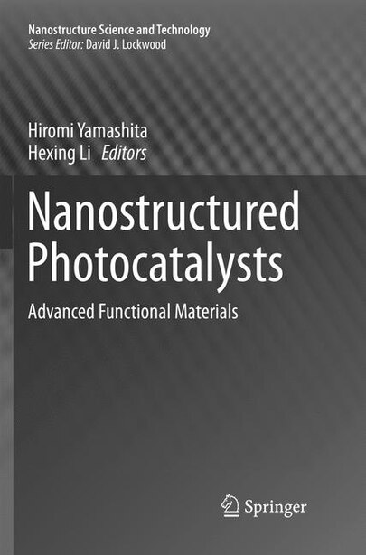Nanostructured Photocatalysts: Advanced Functional Materials by Hiromi Yamashita