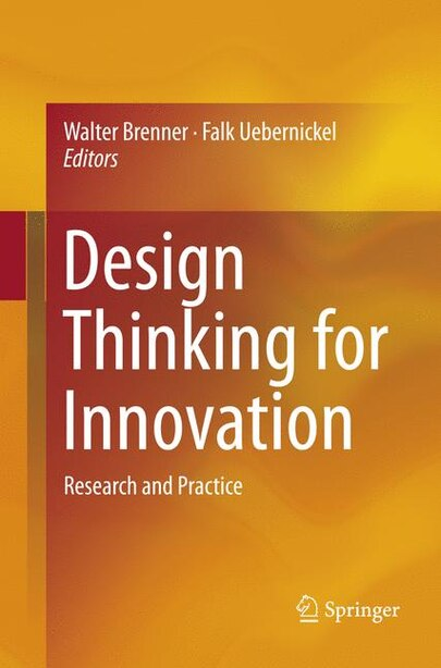 Design Thinking For Innovation: Research And Practice by Walter Brenner