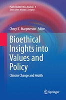 Bioethical Insights Into Values And Policy: Climate Change And Health