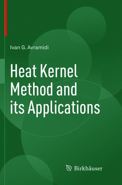 Heat Kernel Method And Its Applications by Ivan Avramidi
