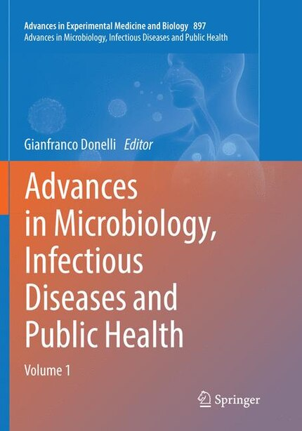 Advances In Microbiology, Infectious Diseases And Public Health: Volume 1 by Gianfranco Donelli