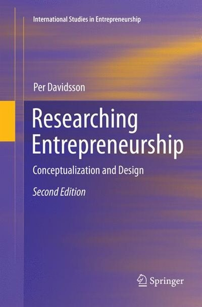 Researching Entrepreneurship: Conceptualization And Design by Per Davidsson