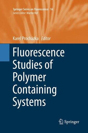 Fluorescence Studies Of Polymer Containing Systems by Karel Procházka