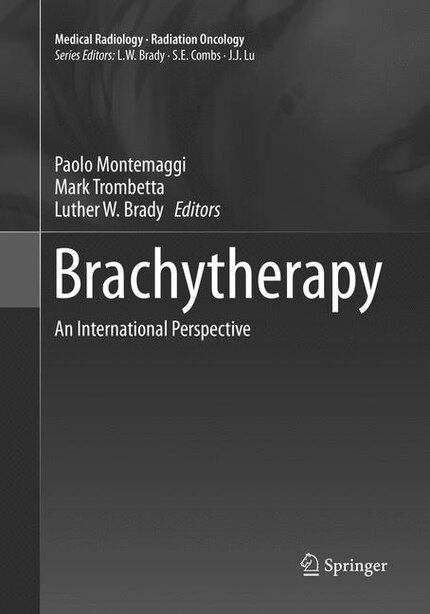 Brachytherapy: An International Perspective by Paolo Montemaggi