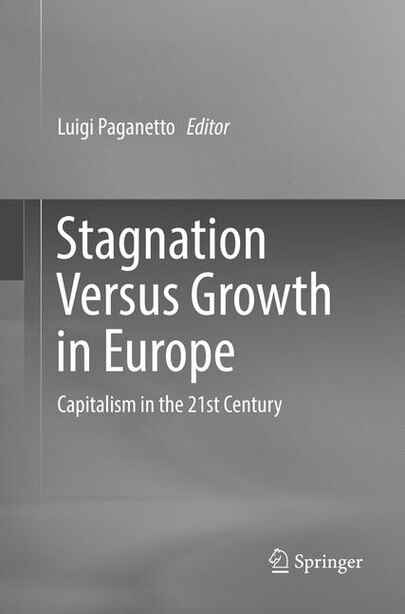 Stagnation Versus Growth In Europe: Capitalism In The 21st Century by Luigi Paganetto