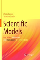 Scientific Models: Red Atoms, White Lies And Black Boxes In A Yellow Book