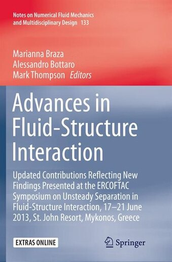 Advances In Fluid-structure Interaction: Updated Contributions Reflecting New Findings Presented At The Ercoftac Symposium On Unsteady Separ by Marianna Braza