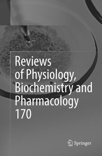 Reviews Of Physiology, Biochemistry And Pharmacology Vol. 170 by Bernd Nilius