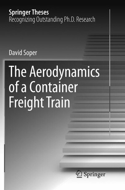 The Aerodynamics Of A Container Freight Train by David Soper