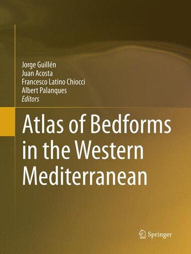 Atlas Of Bedforms In The Western Mediterranean by Jorge Guill