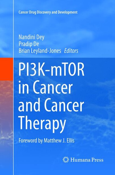 Pi3k-mtor In Cancer And Cancer Therapy by Nandini Dey