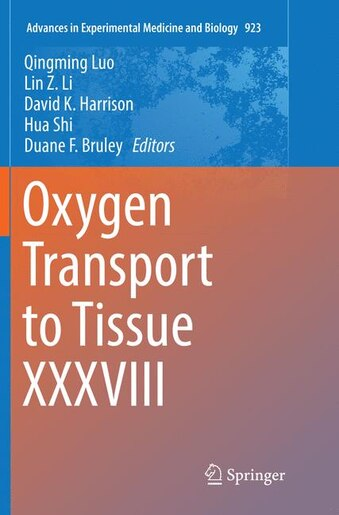 Oxygen Transport To Tissue Xxxviii by QINGMING Luo