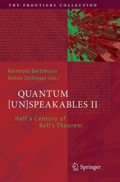 Quantum [un]speakables Ii: Half A Century Of Bell's Theorem by Reinhold Bertlmann