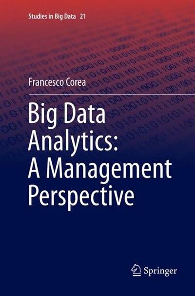 Big Data Analytics: A Management Perspective by Francesco Corea