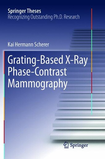 Grating-based X-ray Phase-contrast Mammography by Kai Hermann Scherer