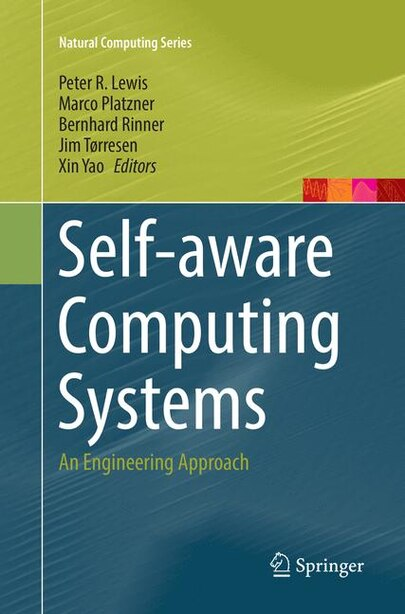 Self-aware Computing Systems: An Engineering Approach by Peter R. Lewis