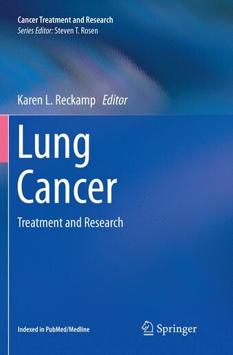Lung Cancer: Treatment And Research by Karen L. Reckamp