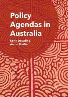 Policy Agendas In Australia by Keith Dowding