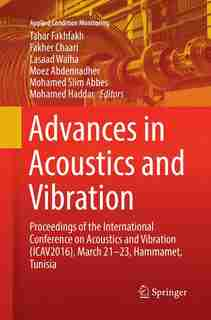 Advances In Acoustics And Vibration: Proceedings Of The International Conference On Acoustics And Vibration (icav2016), March 21-23, Ham by Tahar Fakhfakh