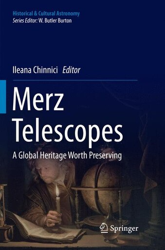 Merz Telescopes: A Global Heritage Worth Preserving by Ileana Chinnici