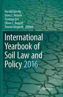 International Yearbook Of Soil Law And Policy 2016 by Harald Ginzky