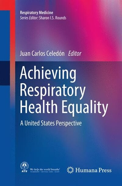Achieving Respiratory Health Equality: A United States Perspective by Juan Carlos Celed