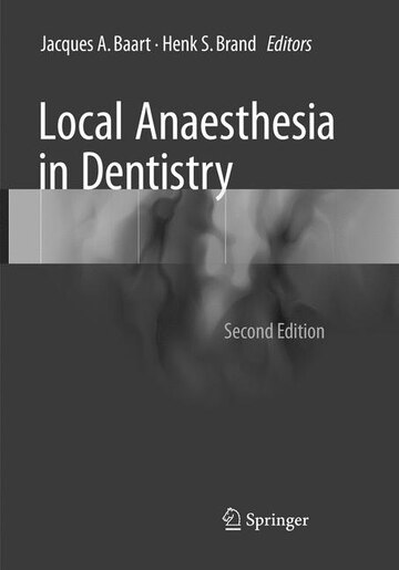 Local Anaesthesia In Dentistry by Jacques A. Baart