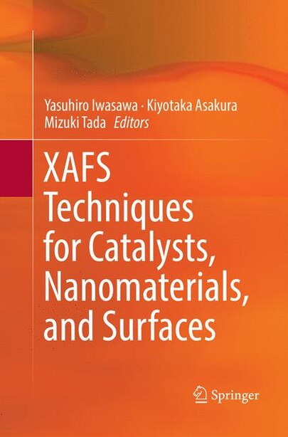 Xafs Techniques For Catalysts, Nanomaterials, And Surfaces by Yasuhiro Iwasawa