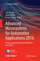 Advanced Microsystems For Automotive Applications 2016: Smart Systems For The Automobile Of The…