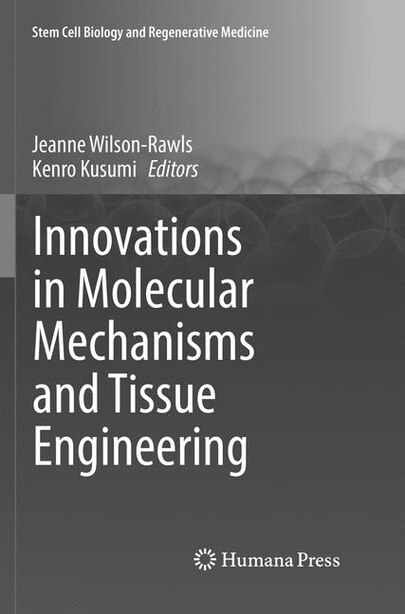 Innovations In Molecular Mechanisms And Tissue Engineering by Jeanne Wilson-rawls