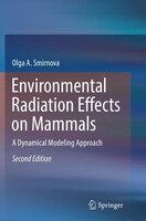 Environmental Radiation Effects On Mammals: A Dynamical Modeling Approach