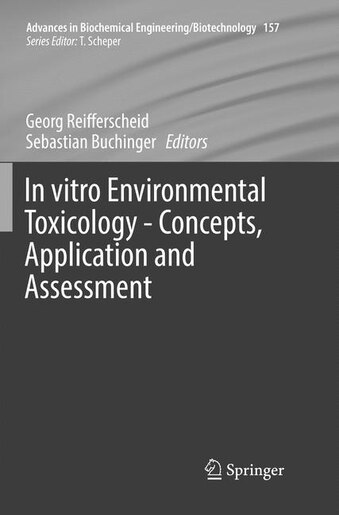 In Vitro Environmental Toxicology - Concepts, Application And Assessment by Georg Reifferscheid