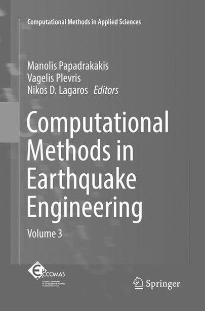 Computational Methods In Earthquake Engineering: Volume 3 by Manolis Papadrakakis