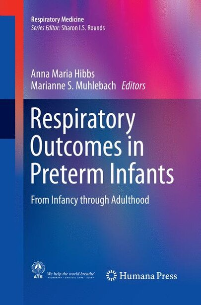 Respiratory Outcomes In Preterm Infants: From Infancy Through Adulthood by Anna Maria Hibbs