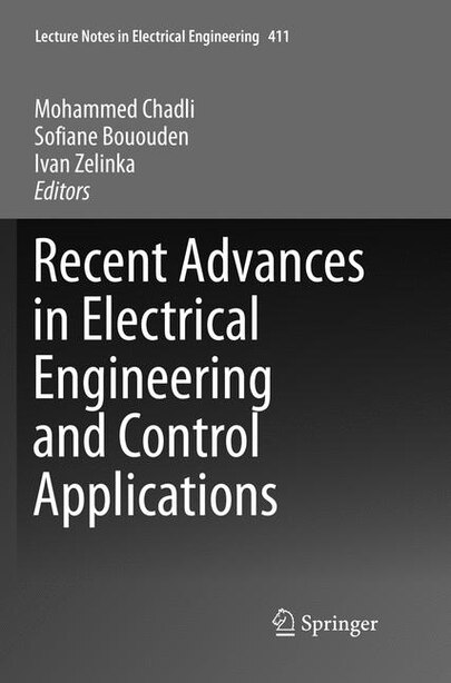 Recent Advances In Electrical Engineering And Control Applications by Mohammed Chadli