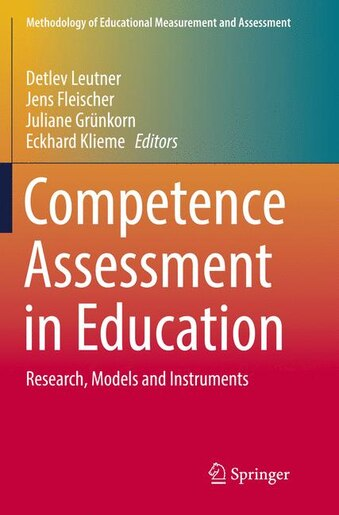 Competence Assessment In Education: Research, Models And Instruments by Detlev Leutner