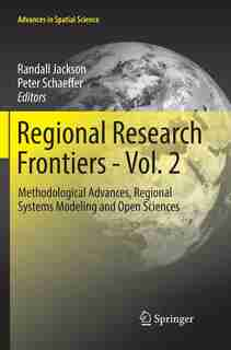 Regional Research Frontiers - Vol. 2: Methodological Advances, Regional Systems Modeling And Open Sciences by Randall Jackson