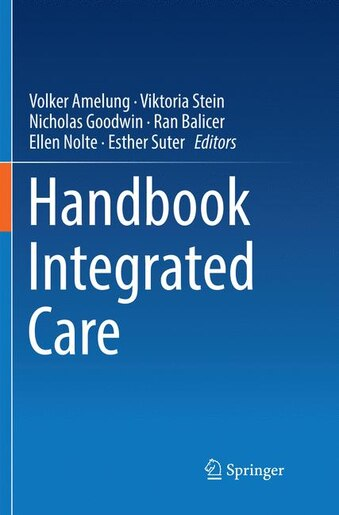 Handbook Integrated Care by Volker Amelung