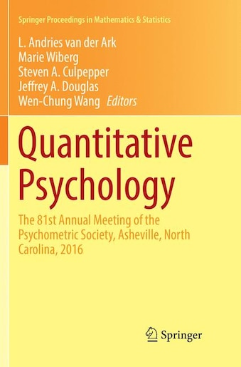 Quantitative Psychology: The 81st Annual Meeting Of The Psychometric Society, Asheville, North Carolina, 2016 by L. Andries Van Der Ark