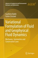 Variational Formulation of Fluid and Geophysical Fluid Dynamics: Mechanics, Symmetries and…