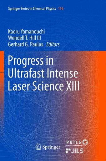 Progress In Ultrafast Intense Laser Science Xiii by Kaoru Yamanouchi