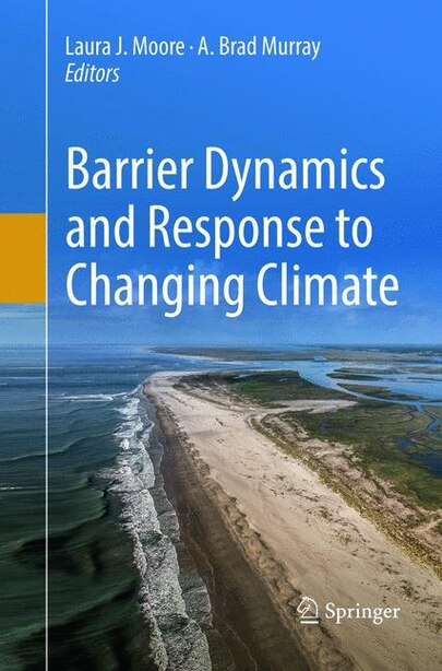 Barrier Dynamics And Response To Changing Climate by Laura J. Moore