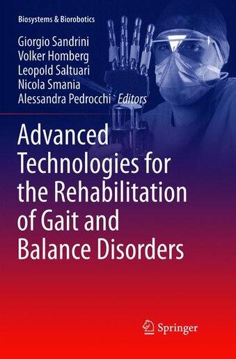 Advanced Technologies For The Rehabilitation Of Gait And Balance Disorders by Giorgio Sandrini
